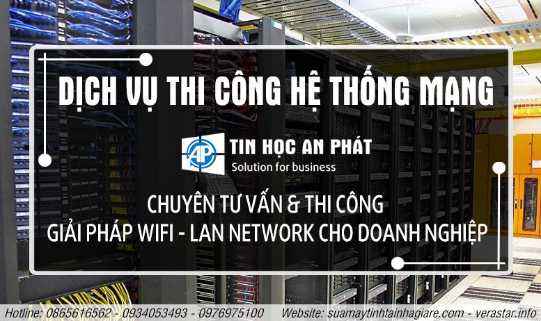 Dịch vụ thi công mạng lan tphcm giá rẻ - An Phát